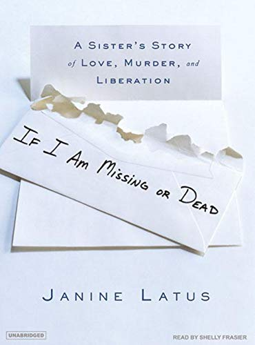 9781400154012: If I Am Missing or Dead: A Sister's Story of Love, Murder, and Liberation