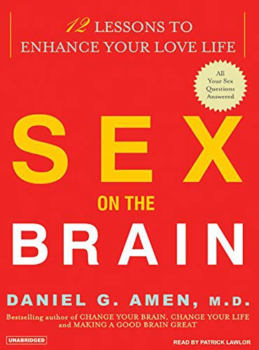 9781400154029: Sex on the Brain: 12 Lessons to Enhance Your Love Life