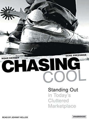 9781400154241: Chasing Cool: Standing Out in Today's Cluttered Marketplace