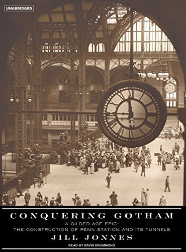 9781400154364: Conquering Gotham: A Gilded Age Epic: The Construction of Penn Station and Its Tunnels