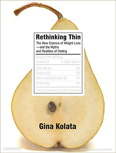 9781400154500: Rethinking Thin: The New Science of Weight Loss---And the Myths and Realities of Dieting