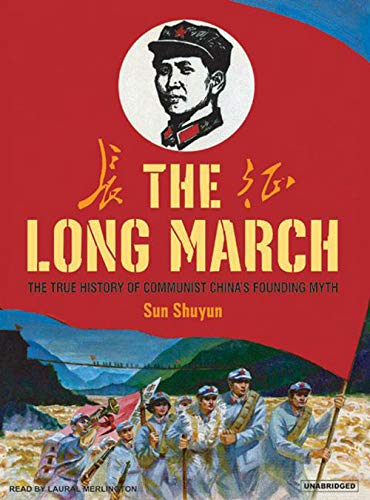 9781400154524: The Long March: The True History of Communist China's Founding Myth