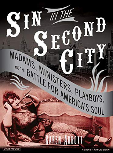 9781400154661: Sin in the Second City: Madams, Ministers, Playboys, and the Battle for America's Soul
