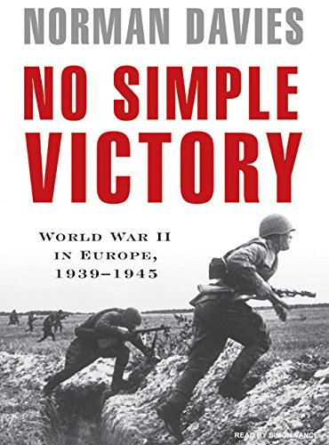 No Simple Victory: World War II in Europe, 1939-1945 (1400154685) by Norman Davies