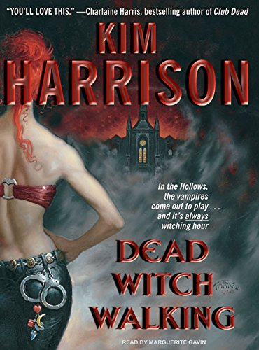 Dead Witch Walking (The Hollows, Book 1): Kim Harrison Aut
