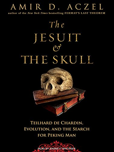 9781400154913: The Jesuit and the Skull: Teilhard De Chardin, Evolution, and the Search for Peking Man