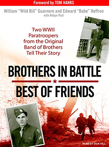 9781400155323: Brothers in Battle, Best of Friends: Two WWII Paratroopers from the Original Band of Brothers Tell Their Story