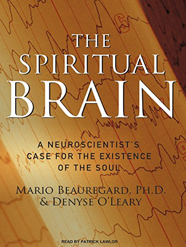 9781400155385: The Spiritual Brain: A Neuroscientist's Case for the Existence of the Soul
