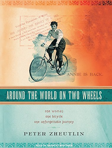 9781400155477: Around the World on Two Wheels: Annie Londonderry's Extraordinary Ride