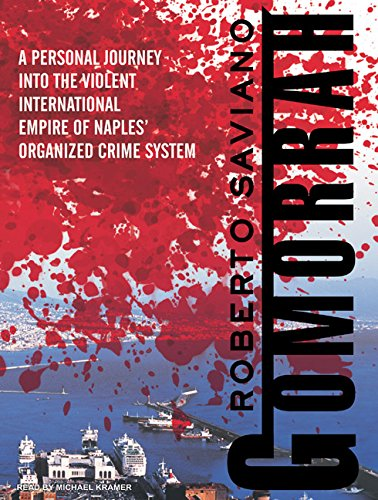 9781400155576: Gomorrah: A Personal Journey into the Violent International Empire of Naples' Organized Crime System