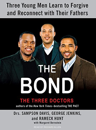 9781400155682: The Bond: Three Young Men Learn to Forgive and Reconnect with Their Fathers