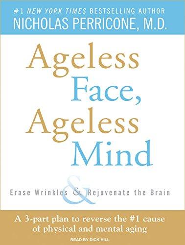 9781400155798: Ageless Face, Ageless Mind: Erase Wrinkles and Rejuvenate the Brain