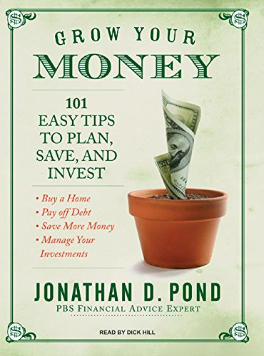 Grow Your Money: 101 Easy Tips to Plan, Save, and Invest (1400155851) by Jonathan D. Pond