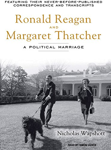 9781400155903: Ronald Reagan and Margaret Thatcher: A Political Marriage