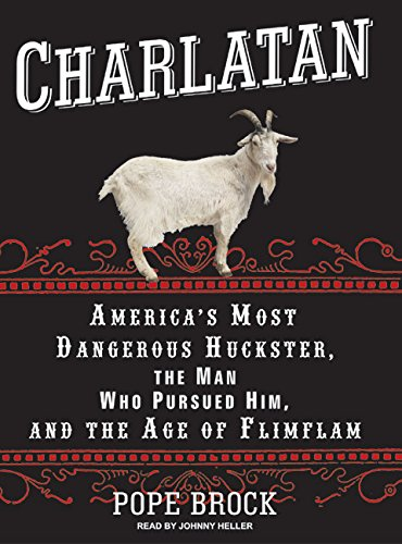 9781400156078: Charlatan: America's Most Dangerous Huckster, the Man Who Pursued Him, and the Age of Flimflam