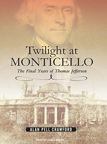 9781400156184: Twilight at Monticello: The Final Years of Thomas Jefferson