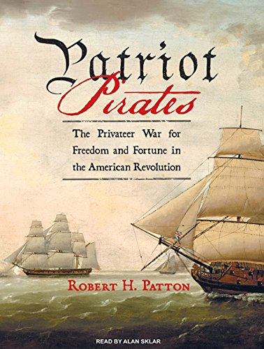 9781400156603: Patriot Pirates: The Privateer War for Freedom and Fortune in the American Revolution