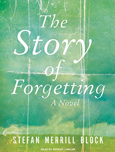 9781400157174: The Story of Forgetting: A Novel