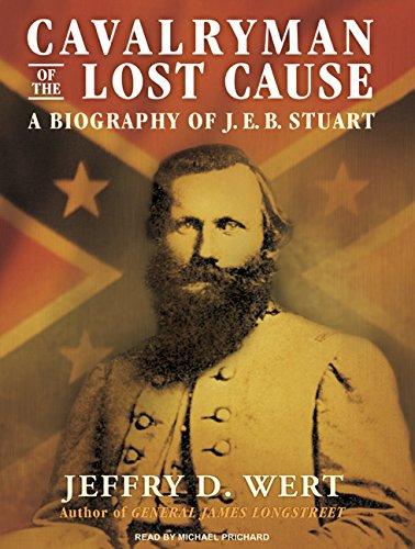 9781400157259: Cavalryman of the Lost Cause: A Biography of J. E. B. Stuart