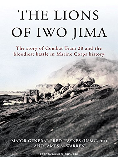 9781400157389: The Lions of Iwo Jima: The Story of Combat Team 28 and the Bloodiest Battle in Marine Corps History