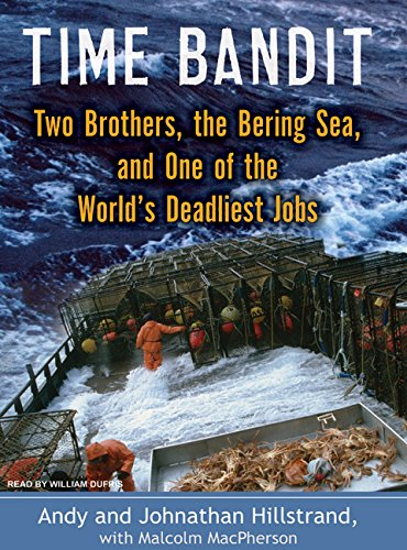 9781400157464: Time Bandit: Two Brothers, the Bering Sea, and One of the World's Deadliest Jobs