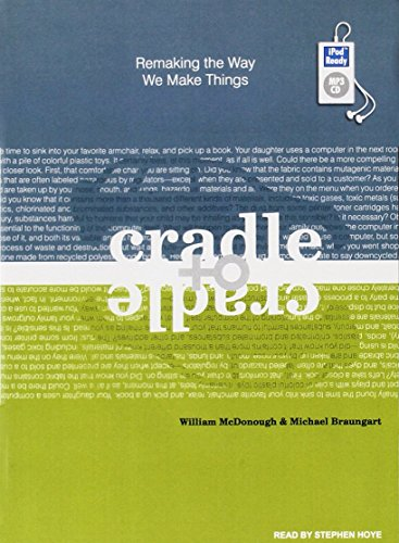 9781400157617: Cradle to Cradle: Remaking the Way We Make Things