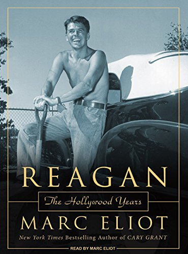 Reagan: The Hollywood Years: Eliot, Marc