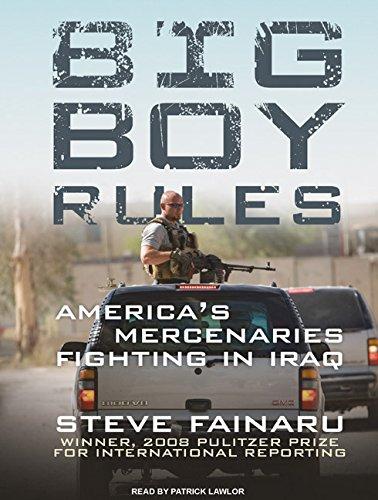 9781400157822: Big Boy Rules: America's Mercenaries Fighting in Iraq