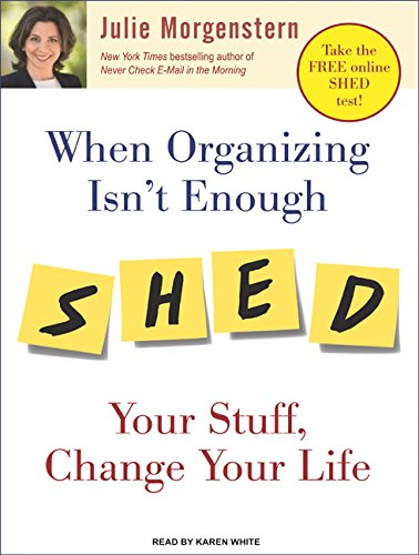 9781400157877: When Organizing Isn't Enough: SHED Your Stuff, Change Your Life