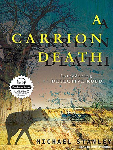 A Carrion Death: Introducing Detective Kubu: Stanley, Michael