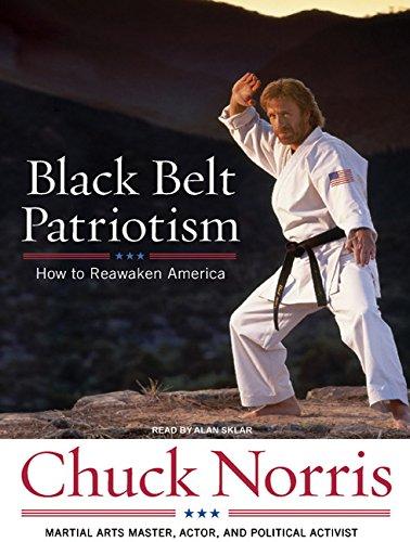 Black Belt Patriotism: How to Reawaken America: Norris, Chuck