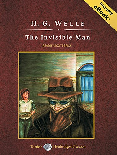 The Invisible Man, with eBook (Tantor Unabridged Classics): Wells, H. G.