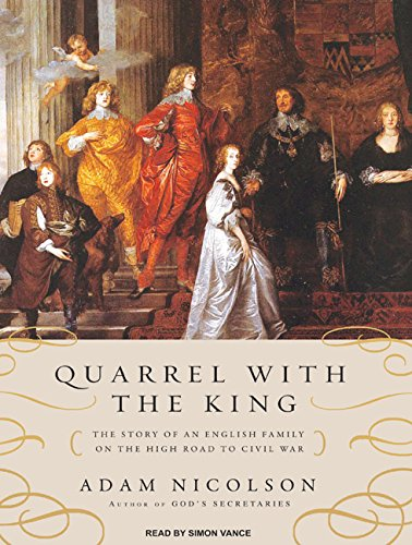 9781400158768: Quarrel with the King: The Story of an English Family on the High Road to Civil War