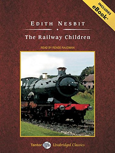 The Railway Children, with eBook (Tantor Unabridged Classics) (1400158826) by Nesbit, Edith