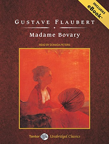 Madame Bovary, with eBook (Tantor Unabridged Classics): Gustave Flaubert
