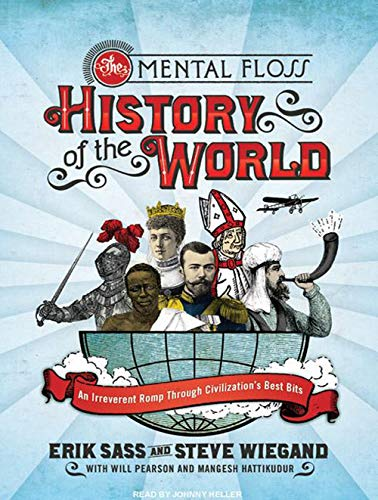 9781400159703: The Mental Floss History of the World: An Irreverent Romp Through Civilization's Best Bits