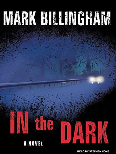 In the Dark: A Novel: Mark Billingham