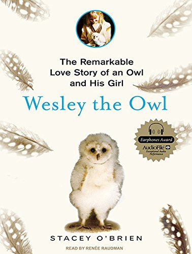 Wesley the Owl: The Remarkable Love Story of an Owl and His Girl: O'Brien, Stacey