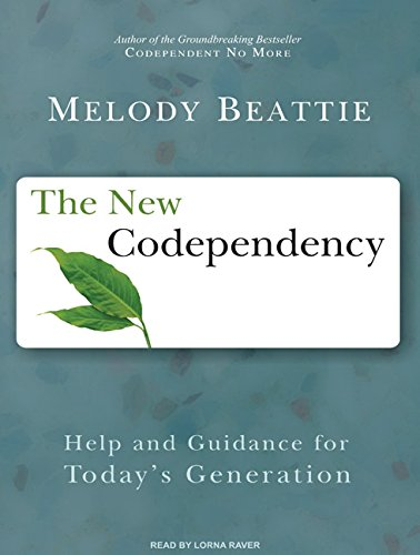The New Codependency: Help and Guidance for Today's Generation: Beattie, Melody