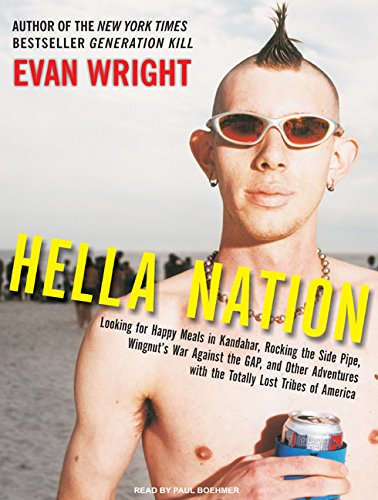 9781400162307: Hella Nation: Looking for Happy Meals in Kandahar, Rocking the Side Pipe, Wingnut's War Against the GAP, and Other Adventures with the Totally Lost Tribes of America