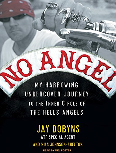 9781400162482: No Angel: My Harrowing Undercover Journey to the Inner Circle of the Hells Angels