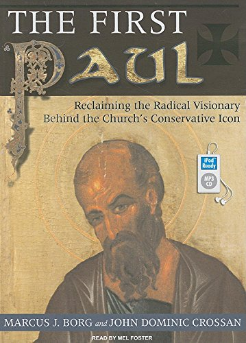 9781400162567: The First Paul: Reclaiming the Radical Visionary Behind the Church's Conservative Icon