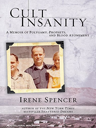 9781400163267: Cult Insanity: A Memoir of Polygamy, Prophets, and Blood Atonement