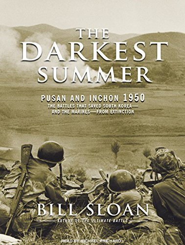 9781400163281: The Darkest Summer: Pusan and Inchon 1950: The Battles That Saved South Korea---and the Marines---from Extinction