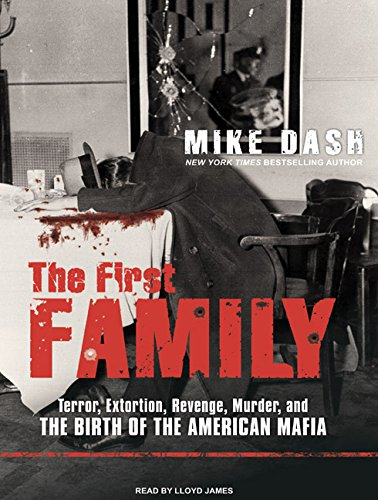 9781400163649: The First Family: Terror, Extortion, Revenge, Murder, and the Birth of the American Mafia