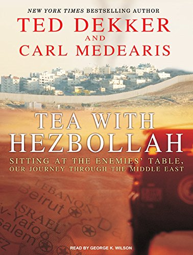 9781400164042: Tea with Hezbollah: Sitting at the Enemies' Table, Our Journey Through the Middle East