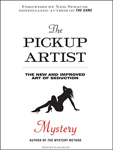 The Pickup Artist: The New and Improved Art of Seduction (1400164141) by Mystery