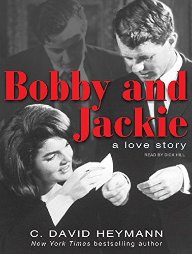 Bobby and Jackie: A Love Story: Heymann, C. David