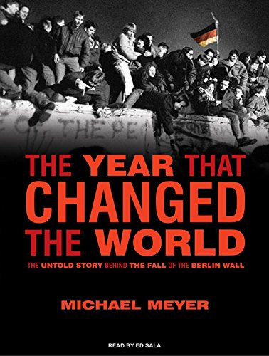 9781400164424: The Year That Changed the World: The Untold Story Behind the Fall of the Berlin Wall