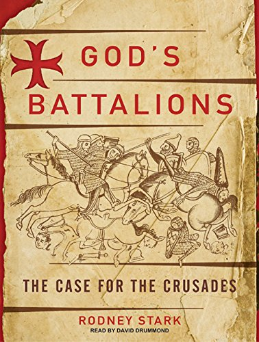 9781400164707: God's Battalions: The Case for the Crusades